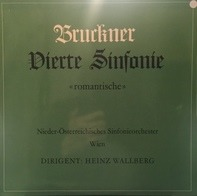 Anton Bruckner — Vienna State Symphony Orchestra , Heinz Wallberg - Symphonie N°4 'Romantische'