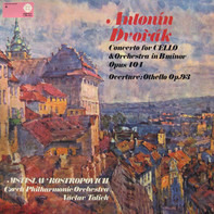 Antonín Dvořák - Mstislav Rostropovich , The Czech Philharmonic Orchestra , Václav Talich - Concerto For Cello & Orchestra In B Minor Opus 104 / Overture: Othello Op. 93