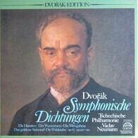 Antonín Dvořák / The Czech Philharmonic Orchestra , Václav Neumann - Symphonische Dichtungen
