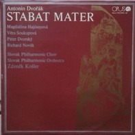 Antonín Dvořák / Zdeněk Košler , Slovak Philharmonic Orchestra , Slovak Philharmonic Chorus - Stabat Mater