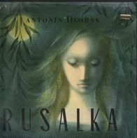 Dvořák - Z. Chalabala - Rusalka, Op. 114