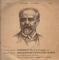 Dvořák, Smetana - Symphony No 5 In F Major / Shakespeare Festivities March For Large Orchestra