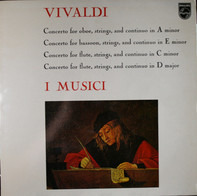 Antonio Vivaldi / I Musici - Concerto For Oboe, Strings, And Continuo In A Minor / Concerto For Bassoon, Strings, And Continuo I