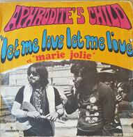 Aphrodite's Child - Let Me Love, Let Me Live / Marie Jolie