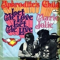 Aphrodite's Child - Let Me Love, Let Me Live / Marie Jolie