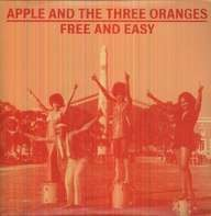 Apple And The Three Oranges - Free And Easy (Complete Works 1970-75)