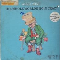 April Wine - The Whole World's Goin' Crazy