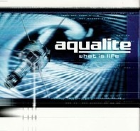 Aqualite - What Is Life