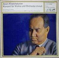 Aram Khatchaturian , David Oistrach , Большой Симфонический Оркестр Всесоюзного Радио - Konzert für Violine und Orchester d-moll