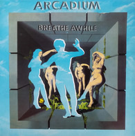 Arcadium - Breathe Awhile