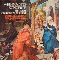 Corelli / Tartini / Pez / Manfredini - Weihnachtskonzerte Mit Dem Collegium Aureum