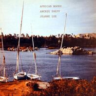 Archie Shepp , Jeanne Lee - African Moods