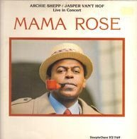 Archie Shepp / Jasper Van't Hof - Mama Rose