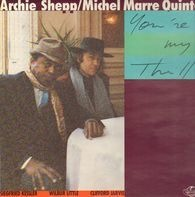 Archie Shepp/Michel Marre Quintet - You're My Thrill