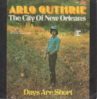 Arlo Guthrie - The City Of New Orleans