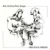 Arlo Guthrie / Pete Seeger - Precious Friend