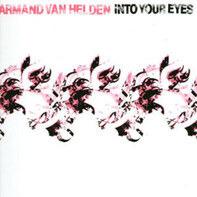 Armand Van Helden - Into Your Eyes (Remixes)