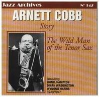 Arnett Cobb - The Wild Man of the Tenor Sax