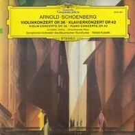 Arnold Schoenberg - Zvi Zeitlin · Alfred Brendel , Symphonie-Orchester Des Bayerischen Rundfunks · - Violinkonzert Op. 36 · Klavierkonzert Op. 42