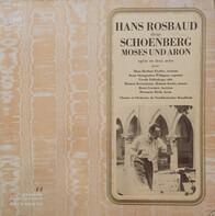 Arnold Schoenberg , Hans Rosbaud , NDR Chor Choeurs Et Orchestre Du Norddeutscher Rundfunk NDR Sinf - Hans Rosbaud Dirige Schoenberg  Moses Und Aron, Opéra En Deux Actes