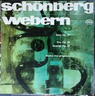 Arnold Schoenberg / Anton Webern / Musica Viva Pragensis - Suite Op. 29 / Trio Op. 20 / Quartet Op. 22