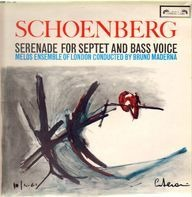 Arnold Schoenberg / Melos Ensemble Of London Conducted By Bruno Maderna - Serenade For Septet And Bass Voice