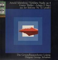 Arnold Schoenberg , Gustav Mahler , George Sebastian , Gewandhausorchester Leipzig - Verklärte Nacht Op. 4 / Adagio (1. Satz) Aus Der Sinfonie Nr. 10 (Posth)