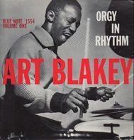 Art Blakey - Orgy In Rhythm - Volume One