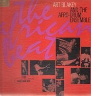 Art Blakey & The Afro-Drum Ensemble - The African Beat