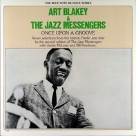 Art Blakey & The Jazz Messengers - Once Upon A Groove
