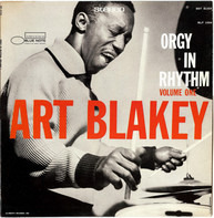 Art Blakey - Orgy In Rhythm (Volume One)