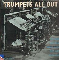 Art Farmer , Ernie Royal , Charlie Shavers , Emmett Berry , Harold Baker - Trumpets All Out