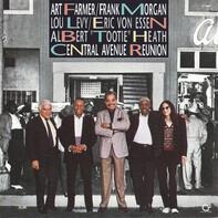 Art Farmer / Frank Morgan / Lou Levy / Eric Von Essen / Albert Heath - Central Avenue Reunion