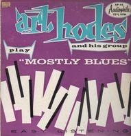 Art Hodes And His Group - Mostly Blues