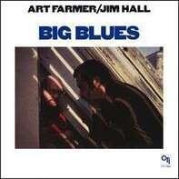 Art & Jim Hall Farmer - Big Blues