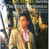 Art Pepper - ...Meets the Rhythm Section