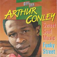 Arthur Conley - Sweet Soul Music / Funky Street