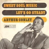 Arthur Conley - Sweet Soul Music / Let's Go Steady