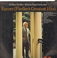 Arthur Fiedler - The Boston Pops Orchestra - Encore (Fiedler's Greatest Hits)