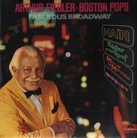 Arthur Fiedler • The Boston Pops Orchestra - Fabulous Broadway