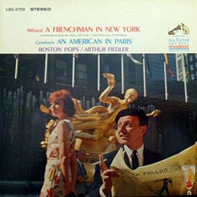 Arthur Fiedler , The Boston Pops Orchestra - A Frenchman In New York / An American In Paris