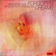 Arthur Fiedler ; The Boston Pops Orchestra - Forgotten Dreams