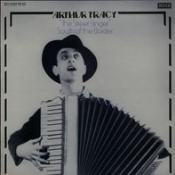 Arthur Tracy - 'The Street Singer' South Of The Border