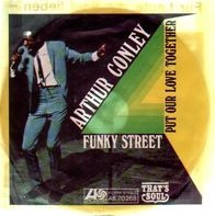 Arthur Conley - Funky Street / Put Our Love Together