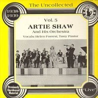 Artie Shaw And His Orchestra - The Uncollected Vol. 5