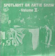 Artie Shaw - Spotlight On Artie Shaw Volume 2