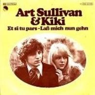 Art Sullivan & Kiki - Et Si Tu Pars - Laß Mich Nun Gehn