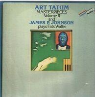 Art Tatum, James Price Johnson - Masterpieces Volume II And Plays Fats Waller