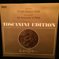 Arturo Toscanini , NBC Symphony Orchestra , Ferde Grofé , George Gershwin - Grofé: Grand Canyon Suite / Gershwin: An American In Paris