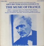 Arturo Toscanini - Conducts The Music Of France